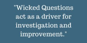 investigationa and improvement are needed for wicked questions